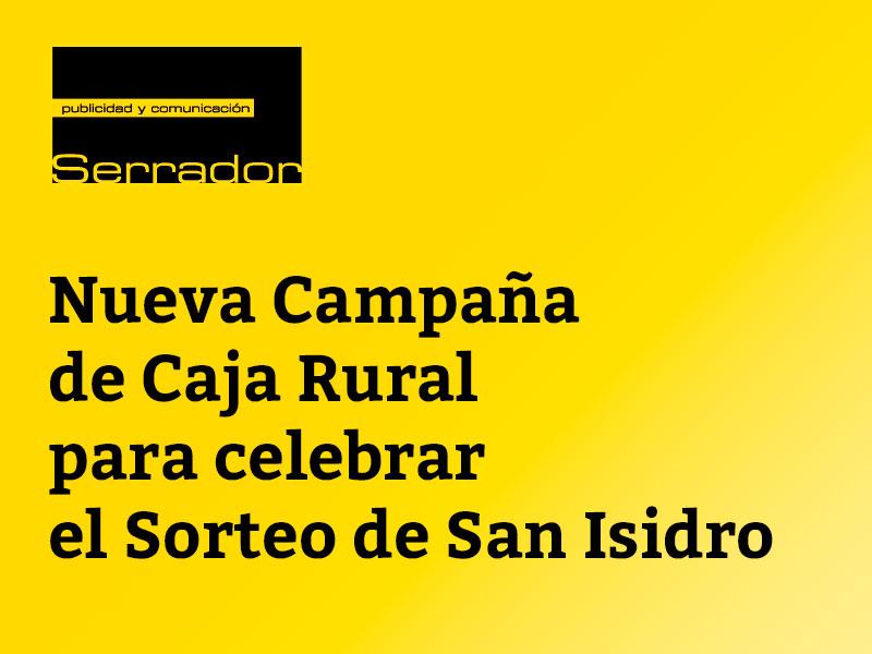 Nueva campaña para caja rural de asturias San Isidro